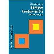 Základy bankovnictví: Teorie a praxe