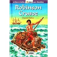 Robinson Crusoe: Světová četba pro školáky - Kniha
