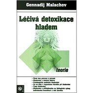 Léčivá detoxikace hladem Teorie