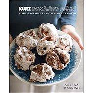 Kurz domácího pečení: Staňte se opravdovým mistrem, krok za krokem - Kniha