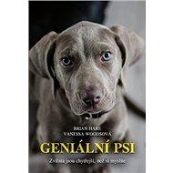 Geniální psi: Zvířata jsou chytřejší, než si myslíte - Kniha