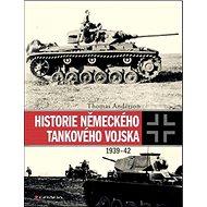 Historie německého tankového vojska: 1939-42 - Kniha