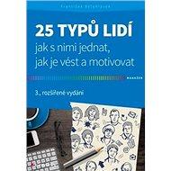 25 typů lidí: jak s nimi jednat, jak je vést a motivovat - Kniha
