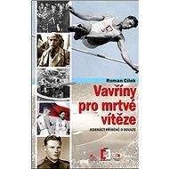 Vavříny pro mrtvého vítěze: Jedenáct příběhů o odvaze - Kniha