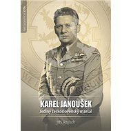 Karel Janoušek Jediný československý maršál - Kniha