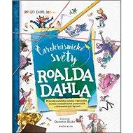 Čarokrásnické světy Roalda Dahla - Kniha