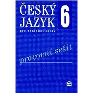 Český jazyk 6 pro základní školy Pracovní sešit - Kniha