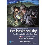 Pes baskervillský The Houndof the Baskervilles: dvojjazyčná kniha pro začátečníky - Kniha