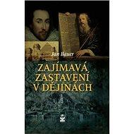 Kniha Zajímavá zastavení v dějinách - Kniha