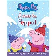 Pepa Pig A zase ta Peppa!: Uvnitř hlavolamy, hry a tři báječné nové příběhy! - Kniha