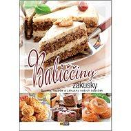 Babiččiny zákusky: Buchty, koláče a zákusky našich babiček - Kniha