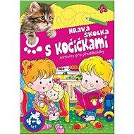 Hravá školka s kočičkami: Aktivity pro předškoláky - Kniha