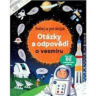 Otázky a odpovědi o vesmíru: Podívej se pod obrázek - Kniha