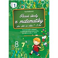 Hravé úkoly z matematiky pro děti ve věku 7-8 let: Pracovní sešit s úlohami k opakování učiva matema - Kniha
