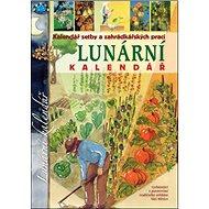 Lunární kalendář: Kalendář setby a zahrádkářských prací - Kniha