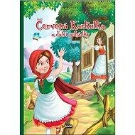 Červená Karkulka a další pohádky - Kniha