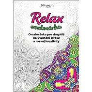 Relax omalovánka: Omalovánka pro dospělé na uvolnění stresu a rozvoj kreativity - Kniha