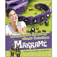 Trendové šperky vázané technikou makramé: náušnice, náramky, náhrdelníky - Kniha
