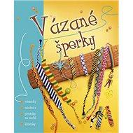 Vázané šperky: náramky, náušnice, přívěsky na mobil, klíčenky - Kniha