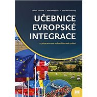 Učebnice evropské integrace: 4. přepracované a aktualizované vydání - Kniha