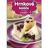 Recepty od babičky 11 Hrnkové koláče: s fotopostupem - Kniha
