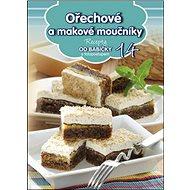 Recepty od babičky 14 Ořechové a makové moučníky: s fotopostupem - Kniha