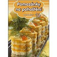 Recepty od babičky 16 Pomazánky na pohoštění: s fotopostupem - Kniha
