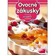 Recepty od babičky 4 Ovocné zákusky: s fotopostupem - Kniha