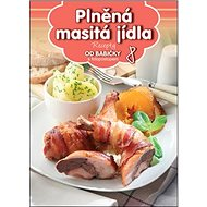 Recepty od babičky 8 Plněná masitá jídla: s fotopostupem - Kniha