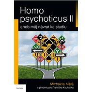 Homo psychoticus II: aneb můj návrat ke studiu