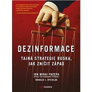 Dezinformace: Tajná strategie Ruska, jak zničit Západ - Kniha