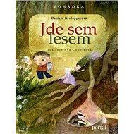 Jde sem lesem: Bylinková pohádka - Kniha