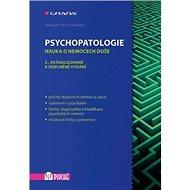 Psychopatologie: Nauka o nemocech duše, 2., aktualizované a doplněné vydání - Kniha
