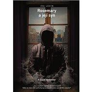 Rosemary a její syn: Kultovní bestseller - Kniha
