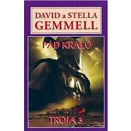 Kniha Pád králů: Troja 3 - Kniha