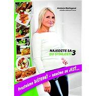 Najedzte sa do štíhlosti 3: Pretaňme diétovať - - Kniha