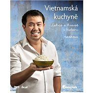 Vietnamská kuchyně: Lehce a hravě s Vietem - Kniha
