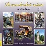 Pozoruhodná místa naší vlasti 2 - Kniha