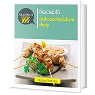 100 nejlepších receptů nízkosacharidové diety - Kniha