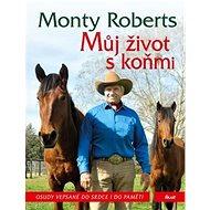 Můj život s koňmi: Osudy vepsané do srdce i do paměti