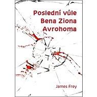 Poslední vůle Bena Ziona Avrohoma - Kniha