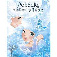Pohádky o sněžných vílách - Kniha