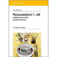 Pečovatelství 1.díl: učebnice pro obor sociální činnost - Kniha