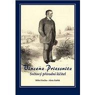 Kniha Vincenz Priessnitz: Světový přírodní léčitel - Kniha