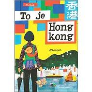 To je Hongkong - Kniha