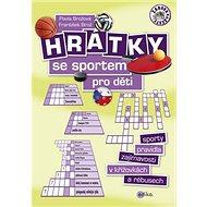 Hrátky se sportem pro děti: Sporty, pravidla, zajímavosti v křížovkách a rébusech - Kniha
