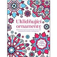 Uklidňující ornamenty: Překrásně propracované kresby, které vám pomohou k uvolnění a odreagování