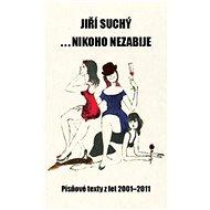 Kniha ...nikoho nezabije: Písňové texty z let 2001 - 2011 - Kniha