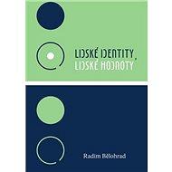 Lidské identity, lidské hodnoty - Kniha