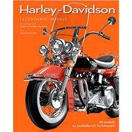 Harley-Davidson Legendární modely: 40 modelů na rozkládacích čtyřstranách - Kniha